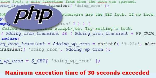 "Solved: ""Maximum execution time of 30 seconds exceeded"""