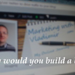 Why Would You Build a Blog Anyway?