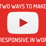 Two Ways to Make YouTube Videos Responsive in WordPress